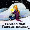 Flickan med svavelstickorna/Staffan Götestam & Sagor för barn