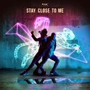 Stay Close To Me/MINX