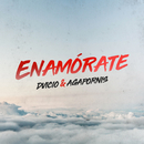 Enamórate feat.Dvicio/Agapornis