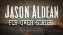 Fly over States (Official Lyric Video)/Jason Aldean