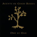 One By One/Agents Of Good Roots