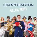 Bella, Prof!/Lorenzo Baglioni