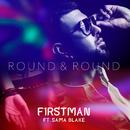 Round & Round feat.Sama Blake/F1rstman