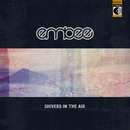 Shivers in the Air/Embee
