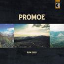 Run Deep/Promoe