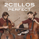 Perfect/2CELLOS(SULIC & HAUSER)