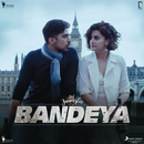 "Bandeya (From ""Dil Juunglee"") feat.Arijit Singh/Sharib Toshi"