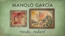 Ruedo, Rodaré (Lyric Video)/Manolo Garcia
