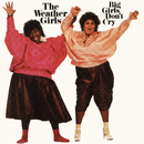 Big Girls Don't Cry/The Weather Girls
