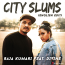 City Slums (English Edit) feat.DIVINE/Raja Kumari
