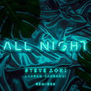 All Night (Remixes)/Steve Aoki x Lauren Jauregui