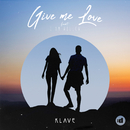 Give Me Love feat.I Am Willow/Klave
