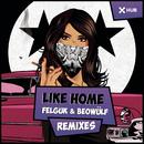 Like Home (Remixes)/Felguk and Beowülf