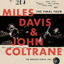 The Final Tour: The Bootleg Series, Vol. 6/Miles Davis & John Coltrane