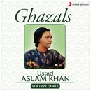 Ghazals, Vol. 3/Ustad Aslam Khan