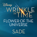 """Flower of the Universe (From Disney's """"A Wrinkle in Time"""")/Sade"""