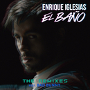 EL BAÑO (The Remixes)/Enrique Iglesias