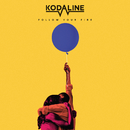 Follow Your Fire/Kodaline
