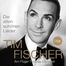 Die alten schönen Lieder (Live)/Tim Fischer