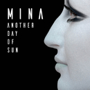 Another Day of Sun/Mina