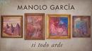 Si Todo Arde (Lyric Video)/Manolo Garcia