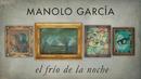 El Frío de la Noche (Lyric Video)/Manolo Garcia