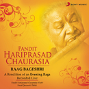 Raag Bageshri (Live)/Pt. Hariprasad Chaurasia