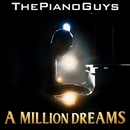 A Million Dreams/The Piano Guys