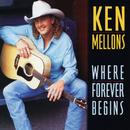 Where Forever Begins/Ken Mellons