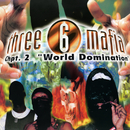 Chapter 2: World Domination/Three 6 Mafia