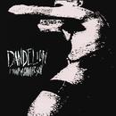 I Think I'm Gonna Be Sick/Dandelion