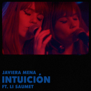 Intuición feat.Li Saumet/Javiera Mena