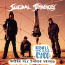 Still Cyco After All These Years/Suicidal Tendencies