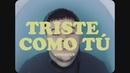 Triste Como Tú (Video)/InnerCut & Mi Amargo