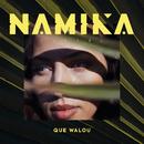 Que Walou/Namika