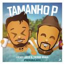 Tamanho P (Ao Vivo) (Ao Vivo) feat.Thiago Brava/Lucas Lucco