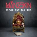 Morirò da re/Måneskin