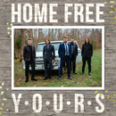 Yours/Home Free