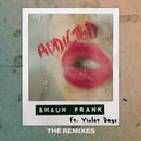 Addicted (The Remixes)/Shaun Frank & Violet Days