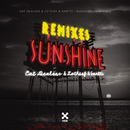 Sunshine (Remixes)/Cat Dealers, LOthief and Santti