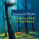 Es lebte ein Kind auf den Bäumen/Konstantin Wecker