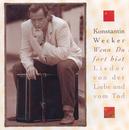 Wenn Du fort bist - Lieder von der Liebe und vom Tod/2nd Edition/Konstantin Wecker