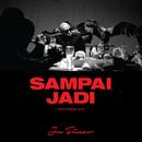 Sampai Jadi feat.Alif/Joe Flizzow