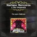 Feo Pero Sabroso/Mariano Mercerón y Su Orquesta