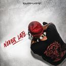Never Late/Raheem Kemet