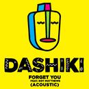 Forget You (Acoustic) feat.Boy Matthews/Dashiki
