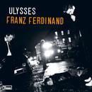Ulysses (Remixes)/Franz Ferdinand