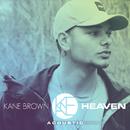 Heaven (Acoustic)/Kane Brown