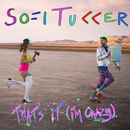 That's It (I'm Crazy)/Sofi Tukker