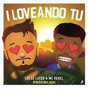 I Loveando Tu (Ao Vivo) feat.MC Kekel/Lucas Lucco